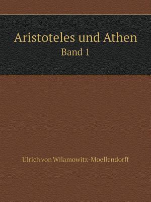 Aristoteles Und Athen Band 1