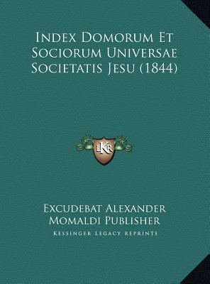 Index Domorum Et Sociorum Universae Societatis Jesu (1844)