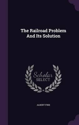 The Railroad Problem and Its Solution