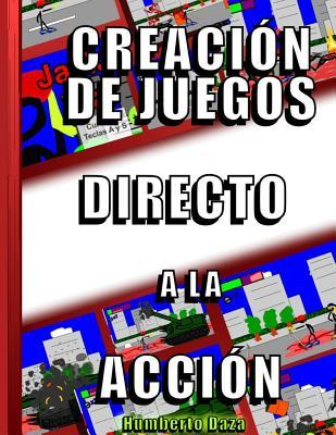 Creacion de juegos directo a la accion