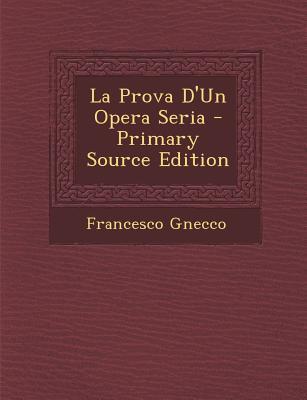 La Prova D'Un Opera Seria