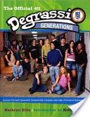 Degrassi Generations: The Official 411