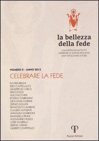 La bellezza della fede. I quaderni dell'Istituto di Scienze Religiose Sant'Apollinare di Forlì (2013)