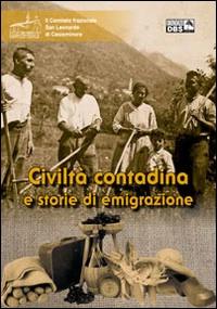 Civiltà contadina e storie di emigrazione