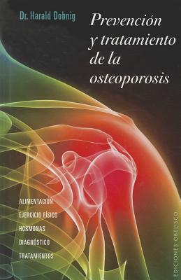 Prevencion y tratamiento de la osteoporosis / Prevention and Treatment of Osteoporosis