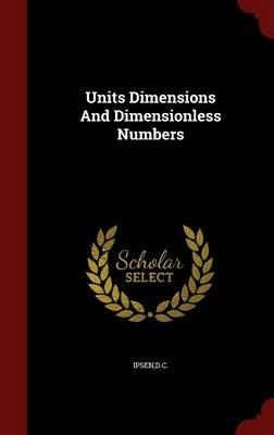 Units Dimensions and Dimensionless Numbers