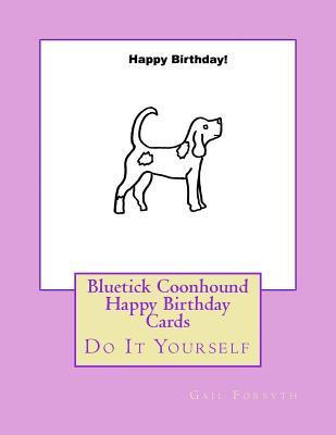 Bluetick Coonhound Happy Birthday Cards