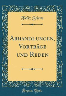 Abhandlungen, Vorträge und Reden (Classic Reprint)