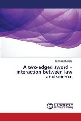 A two-edged sword – interaction between law and science