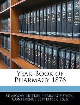Year-Book of Pharmacy 1876