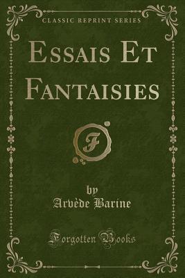 Essais Et Fantaisies...