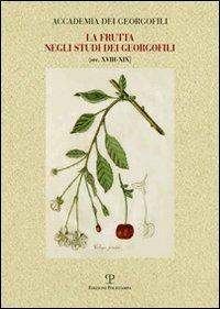 La frutta negli studi dei georgofili sec. XVIII-XIX
