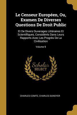 Le Censeur Européen, Ou, Examen de Diverses Questions de Droit Public