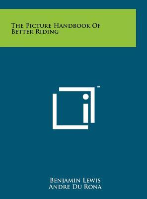 The Picture Handbook of Better Riding