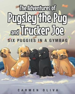 The Adventures of Pugsley the Pug and Truck Joe