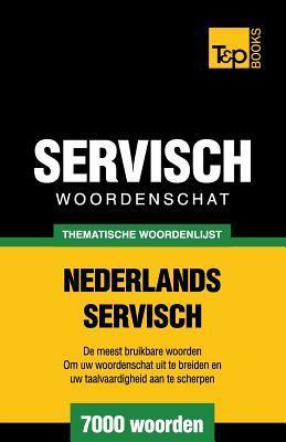 Thematische woordenschat Nederlands-Servisch - 7000 woorden