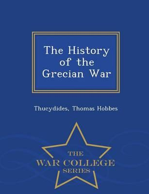 The History of the Grecian War - War College Series