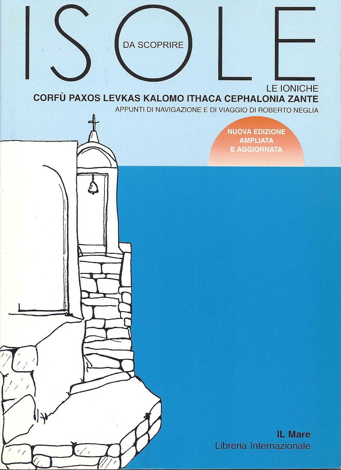 Isole da scoprire: le ioniche Corfù, Paxos, Levkas, Ithaca, Cephalonia, Zante
