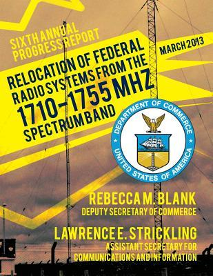 Relocation of Federal Radio Systems from the 1710-1755 Mhz Spectrum Band