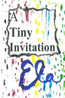A Tiny Invitation