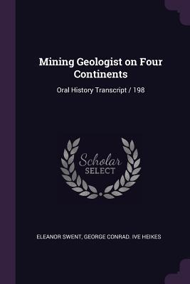 Mining Geologist on Four Continents