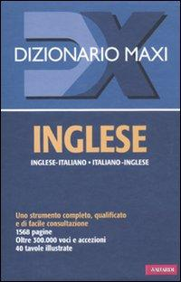 Dizionario maxi. Inglese. Italiano-inglese, inglese-italiano. Ediz. bilingue