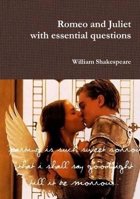 Romeo and Juliet with essential questions