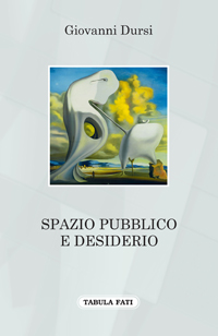Spazio pubblico e desiderio