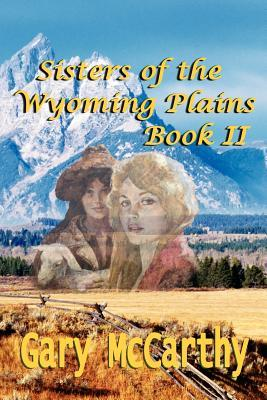 Sisters of the Wyoming Plains