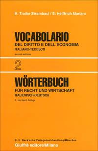 Vocabolario italiano-tedesco del diritto e dell'economia / Italiano-tedesco