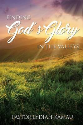 Finding God's Glory in the Valleys