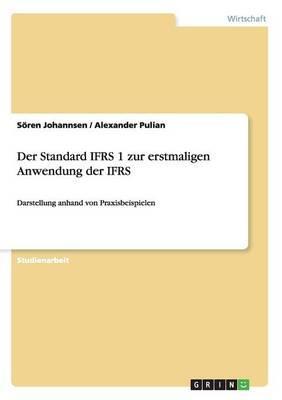 Der Standard IFRS 1 zur erstmaligen Anwendung der IFRS