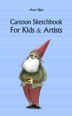Cartoon Sketchbook For Kids & Artists