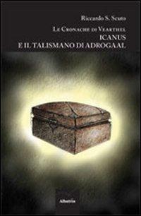 Icanus e il talismano di Adrogaal. Le cronache di Vearthel