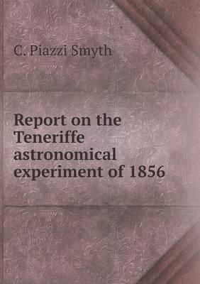 Report on the Teneriffe Astronomical Experiment of 1856