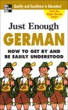Just Enough German, ...