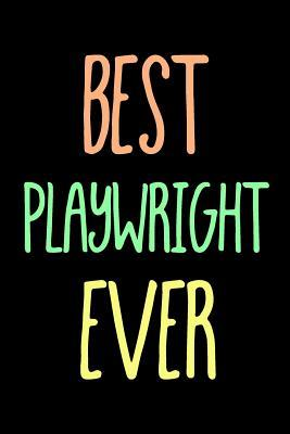 Best Playwright Ever
