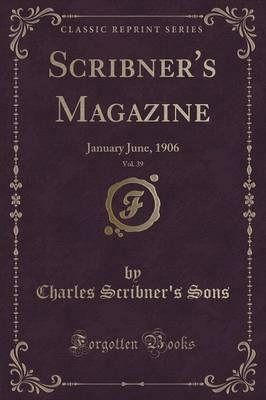 Scribner's Magazine, Vol. 39