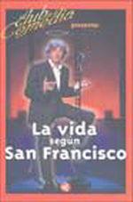 La vida según San Francisco