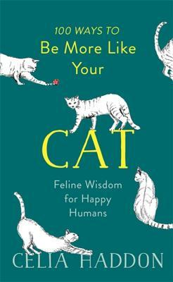 100 Ways to Be More Like Your Cat