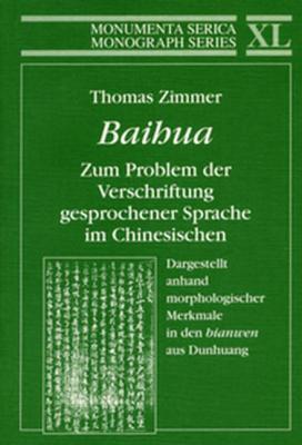 Baihua. Zum Problem der Verschriftung gesprochener Sprache im Chinesischen