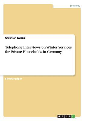 Telephone Interviews on Winter Services for Private Households in Germany