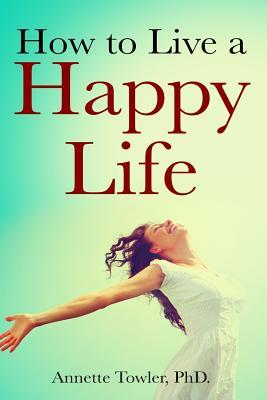 How to Live a Happy ...