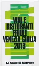 Vini e ristoranti del Friuli Venezia Giulia 2013