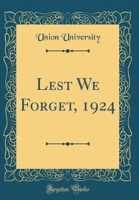 Lest We Forget, 1924 (Classic Reprint)
