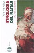 Etnologia del Natale. Una festa paradossale