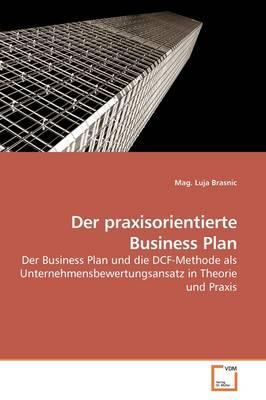 Der Praxisorientierte Business Plan