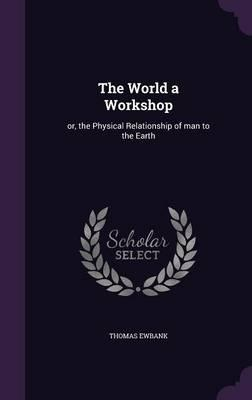 The World a Workshop