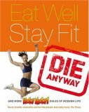Eat Well, Stay Fit, Die Anyway