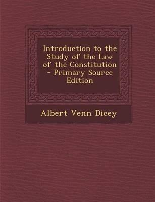 Introduction to the Study of the Law of the Constitution - Primary Source Edition